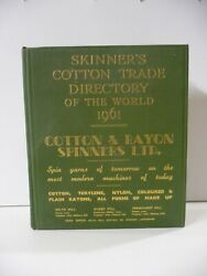 Skinnerand039s Cotton Trade Directory Of The World1961 - Thomas Skinner And Co. Ltd.