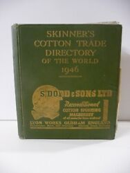 Skinnerand039s Cotton Trade Directory Of The World1946 - Thomas Skinner And Co. Ltd.