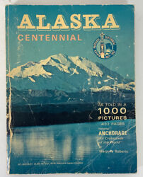 Alaska Purchase Centennial As Told In 1000 Pictures 1867-1967 Book