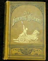 The Imperial Highway Jerome Paine Bates 1889 Illustrated Gold Gilt Marble Edges