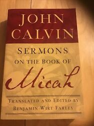 John Calvinandrsquos Sermons The Book Of Micah Trans And Edited By Benjamin Wirt Farley