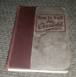 1910 Willys Book How To Sell An Overland Car Salesman Promo Toledo Ohio Factory