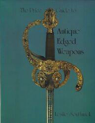 The Price Guide To Antique Edged Weapons By L Southwick Hcj 800 Swords Daggers