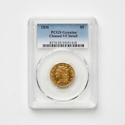 1836 Pcgs Genuine Cleaned - Vf Detail Usa 5.00 Half Eagle Gold Coin