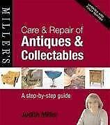 Care And Repair Of Antiques And Collectables A Step-by-step Guide Hardcover