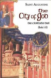 Works Of Saint Augustine Numbered Ser. The City Of God, Part 1 By Saint...