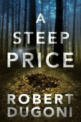 Tracy Crosswhite Ser. A Steep Price By Robert Dugoni 2018 Trade Paperback
