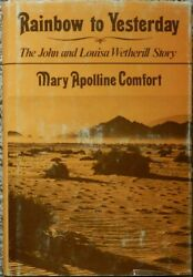 Rainbow To Yesterday The John And Louisa Wetherill Story By Comfort Mary Apol