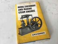 Model Stationary And Marine Steam Engines By K.n. Harris 1964 Illustrated Guide