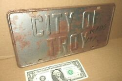 CITY OF TROY OLD ORIGINAL Sign Tag RARE SMALL TOWN LICENSE PLATE