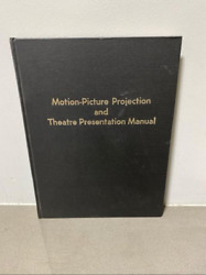 VINTAGE 1969 MOTION PICTURE PROJECTION AND THEATER PRESENTATION MANUAL SMPTE