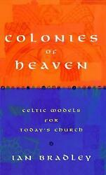 Colonies Of Heaven Celtic Models For Todayand039s Church Paperback By Bradley ...