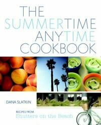New The Summertime Anytime Cookbook Recipes From Shutters By Dana Slatkin