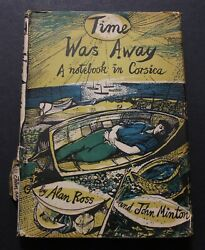 Time Was Away A Notebook In Corsica. 1st Edition. Ills. John Minton. D.j. 1948