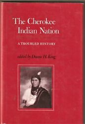 The Cherokee Indian Nation A Troubled History By Duane H. King Hardcover