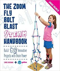 The Zoom Fly Bolt Blast Steam Handbook Build 18 Innovative Projects With Bra
