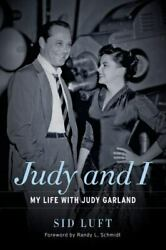 Judy and I: My Life with Judy Garland Luft Sid