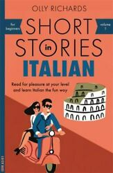 Short Stories in Italian for Beginners : Read for Pleasure at Your Level... $13.15