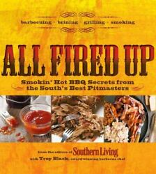 All Fired Up Smokin' Hot Bbq Secrets From The South's Best Pitmasters
