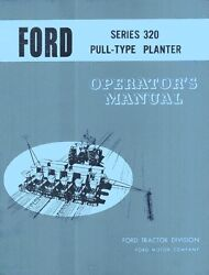 Ford Series 320 Pull Type Planter Operators Manual