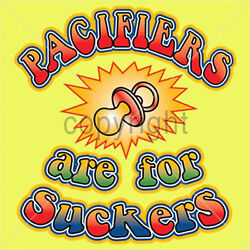 Pacifiers are for Suckers Infant Creeper Your Choice Colors & Sizes  Gift  30066