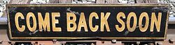 Come Back Soon - Business Wood Sign - Rustic Hand Made Vintage Wood Sign