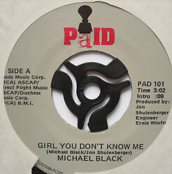 MICHAEL BLACK Girl You Don#x27;t Know Me Excellent Con 7quot; Single Paid PAD 101 GBP 4.99