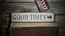 Distressed Good Times Directional Sign -rustic Hand Made Vintage Wood