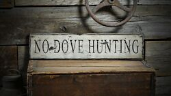 Distressed No Dove Hunting Sign - Rustic Hand Made Vintage Wooden