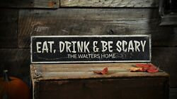 Custom Eat Drink And Be Scary Sign - Rustic Hand Made Halloween Wooden