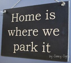 Home Is Where We Park It Black Caravan Rv Rustic Camping Camper 4wd Wooden Sign