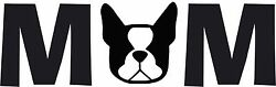 Boston Terrier MOM Vinyl Decal for Car Window Cooler Laptop etc. BOGO FREE!!