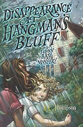 Disappearance at Hangmans Bluff (Felony Bay Mysteries) by J. E. Thompson