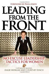 Leading From The Front No-excuse Leadership Tactics For Women By Courtney Lynch