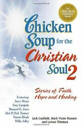 Chicken Soup for the Christian Soul II: Stories of Faith Hope and Healing Chic
