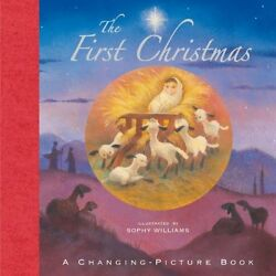 The First Christmas: A Changing Picture Book