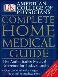 American College of Physicians Complete Home Medical Guide by David R. Goldmann $5.61