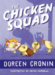 The Chicken Squad: The First Misadventure by Doreen Cronin