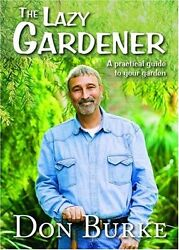 The Lazy Gardener: A Practical Guide to Your Garde