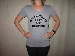 Womens Its Probably Past My Bedtime T Shirt Funny Cute Mom Present Nap Sleep Tee