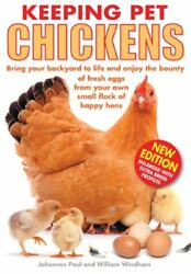 Keeping Pet Chickens: Bring Your Backyard to Life