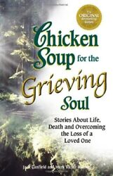 Chicken Soup for the Grieving Soul: Stories About