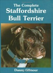 The Complete Staffordshire Bull Terrier (Book of t... by Gilmour Danny Hardback