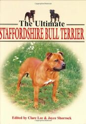 The Ultimate Staffordshire Bull Terrier (Book o... by Shorrock Joyce 1860542816