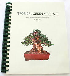 Tropical Green Sheets Two. A Comprehensive Book For Tropical Bonsai Care.