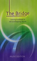 The Bridge The Full Music Uniting Traditions In The Worshipping ... Paperback