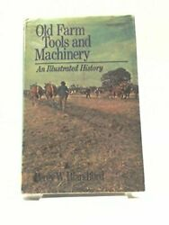 Old Farm Tools And Machinery An Illustrated ... By Blandford, Percy W. Hardback