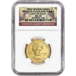 2012-w Us First Spouse Gold 1/2 Oz Bu 10 - Frances Cleveland 2nd Term Ngc Ms70