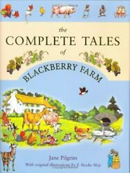 The Complete Tales Of Blackberry Farm By Pilgrim, Jane Hardback Book The Fast