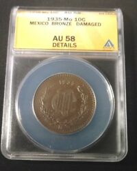 1935-mo Mexican 10 Centavos Graded By Anacs As Au-58 Details Damaged Km 430